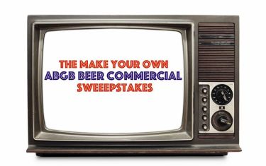THE MAKE YOUR OWN ABGB BEER COMMERCIAL SWEEPSTAKES… AND GAME WATCHING PARTY!