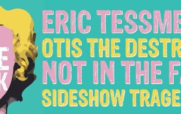 TODAY: Eric Tessmer, Otis the Destroyer, Not in the Face, and Sidesho