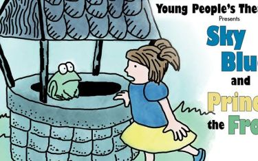 "Young People's Theatre Presents ""Sky Blue and Prince the Frog"""