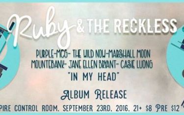 Ruby & The Reckless Album Release Party | Purple :: MCG :: The Wild Now :: Marshall Moon :: Jane Ellen Bryant :: Casie Luong::Mountebank
