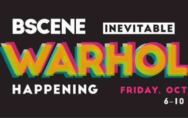 Bscene: Inevitable Warhol Happening