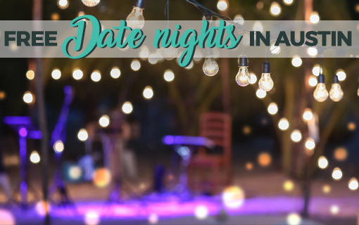 Free Date Nights In Austin, July 10 – 16, 2018