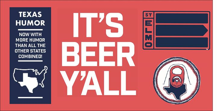 """Come on down to St Elmo Brewing and enjoy """"It's Beer Y'all"""" our fresh,  Strait TX Y'allger (lager) beer brewed in collaboration with the mighty  funny folks ..."""
