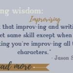 Weekly Writing Wisdom – Improvising
