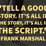 Weekly Writing Wisdom: Frank Marshall