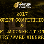 AUSTIN FILM FESTIVAL ANNOUNCES 2017 SCRIPT COMPETITION AND FILM COMPETITION JURY AWARD WINNERS