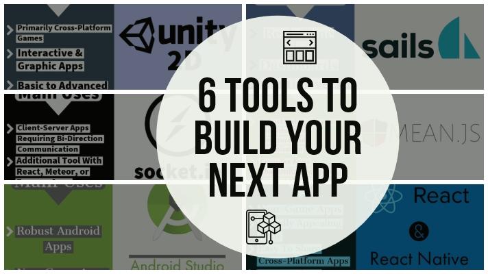 6 Tools/Frameworks To Build Your Next App - Austin Howard Tech
