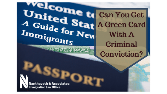 Can You Get a Green Card With a Criminal Conviction?