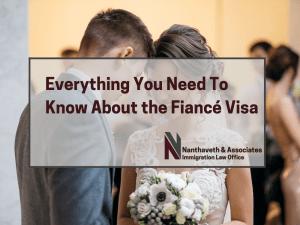 Fiancé Visa Guide - Family Immigration - Nanthaveth & Associates Banner