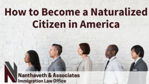 Naturalization: Becoming A Citizen In America