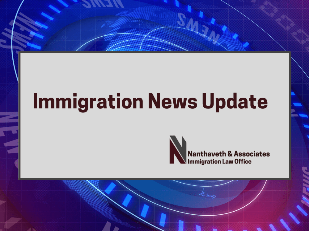 Nanthaveth Immigration News