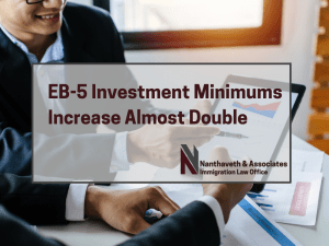 New Investment Minimums for EB-5 Visas - Nanthaveth & Associates - Austin TX