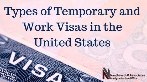 Types of Temporary and Work Visas in the United States | Immigration Law Firm | Nanthaveth & Associates