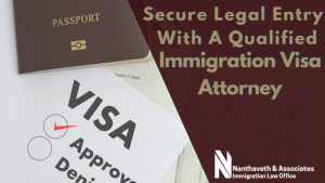Secure Legal Entry with a Qualified Immigration Visa Attorney