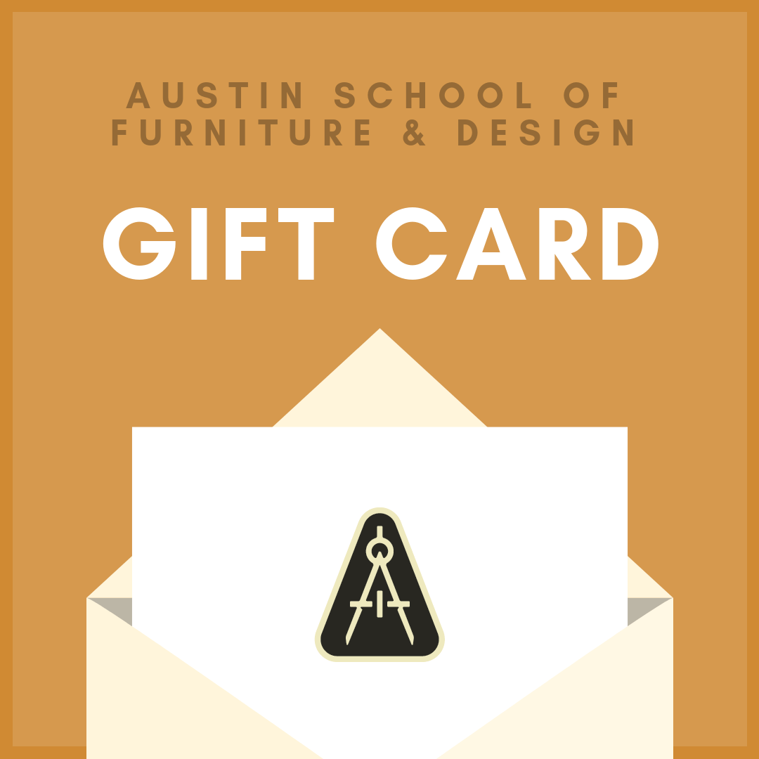 Austin School of Furniture & Design | Woodworking and