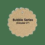 Bubble<br>Circular 2