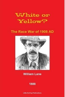 The Race War of 1908, William Lane 1888