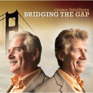 Crowe Brothers – Bridging The Gap