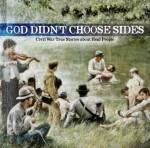 God Didn't Choose Sides