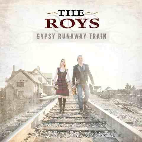 Gypsy Runaway Train – The Roys