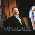 Steve Gulley Family, Friends and Fellowship