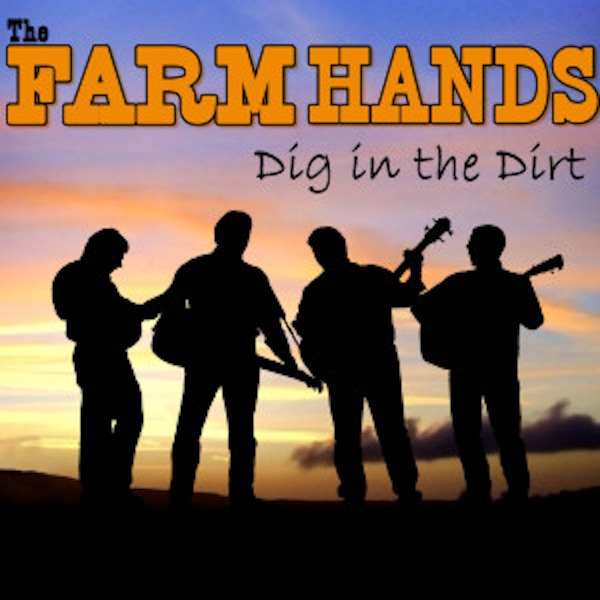 The Farm Hands – Dig in the Dirt