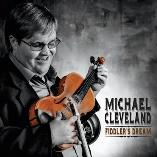 Michael Cleveland Talks About The Fiddler's Dream