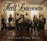 Flatt Lonesome – Silence in These Walls.