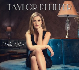 Taylor Pfeiffer - Take Her
