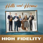 High Fidelity  Releases Hills and Home