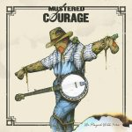 New CD For Mustered Courage – We Played With FIre