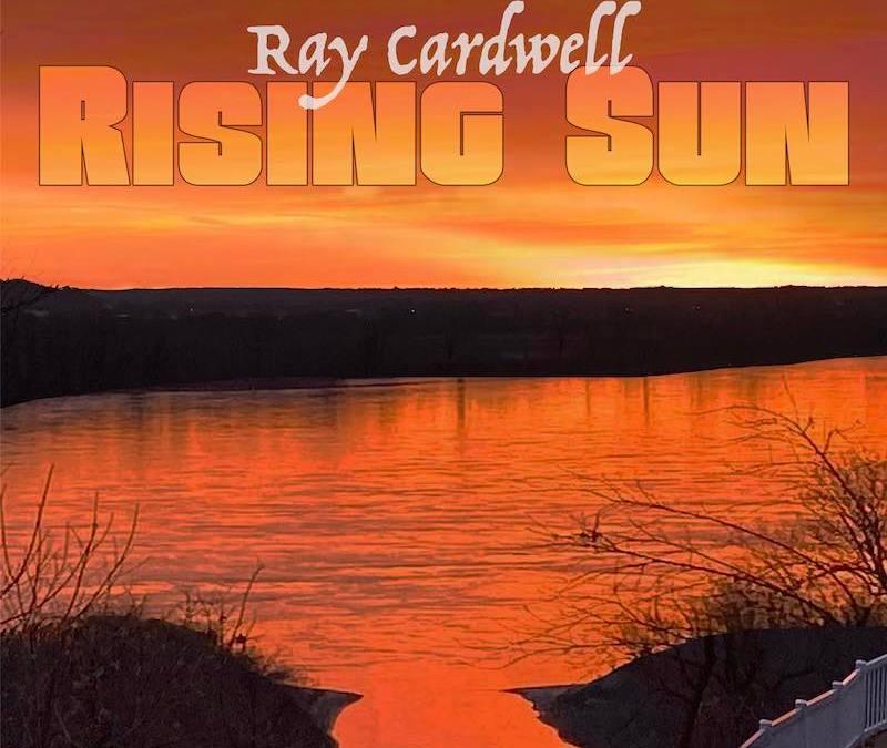 Ray Cardwell – Rising Sun