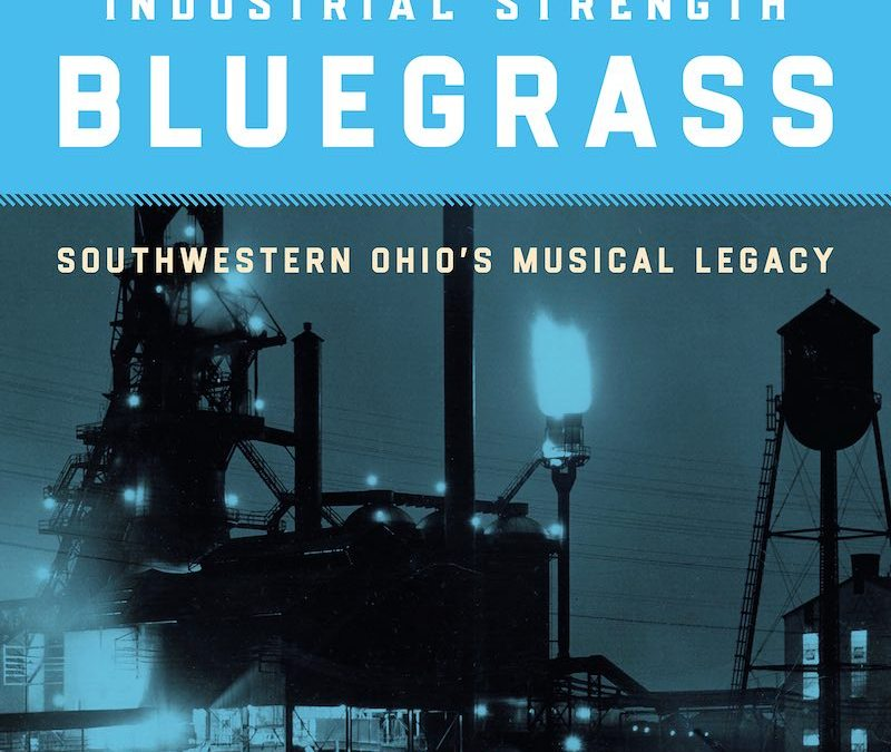 Smithsonian Folkways Releases Industrial Strength Bluegrass