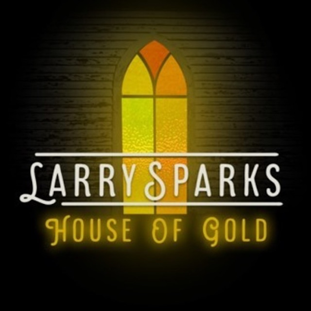 Larry Sparks Releases House of Gold