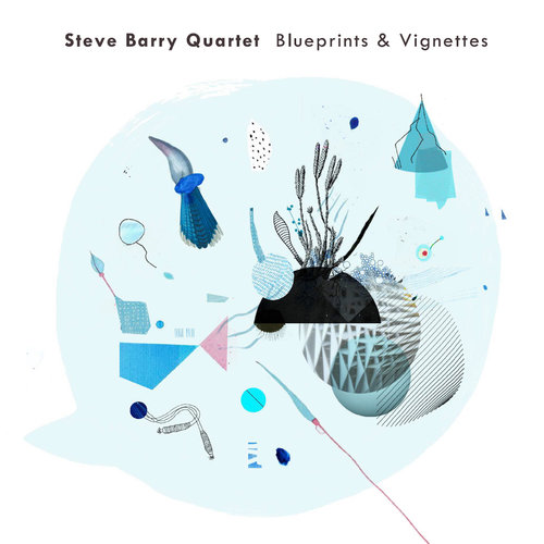 Album review: Steve Barry/ Blueprints & Vignettes