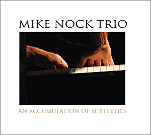 CD Review: An Accumulation of Subtleties (Mike Nock Trio)