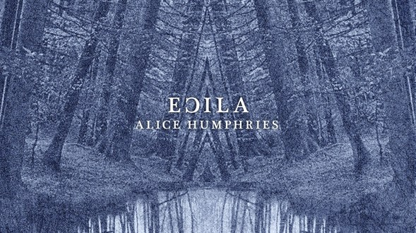 Album review:  ECILA (Alice Humphries)
