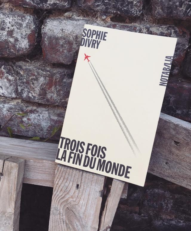 Trois Fois La Fin Du Monde : trois, monde, TROIS, MONDE,, Sophie, Divry,, éditions, Blanc, Librairie, Temps