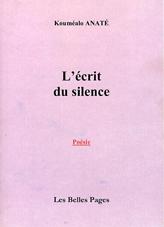 L'Ecrit du silence. Bordeaux: Chez l'auteur, 2001. (54p.). [Epuisé]. Nouvelle édition: Marseille: Les Belles Pages, 2005. (74p.). ISBN: 2-915588-09-0. Poèmes.