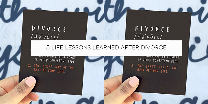 5 Great Life Lessons Learned After Divorce