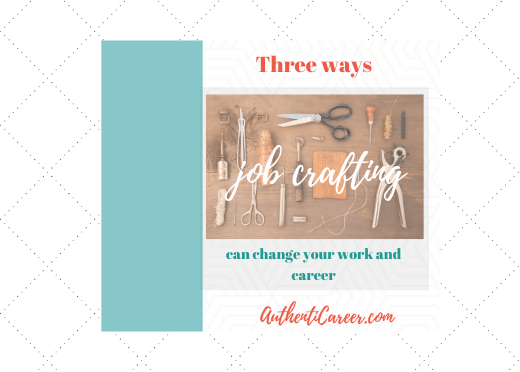 3 ways job crafting can change your work and career