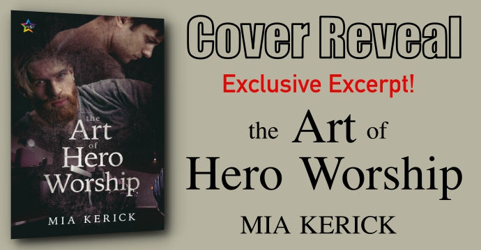 Cover Revealed - The Art of Hero Worship - Mia Kerick