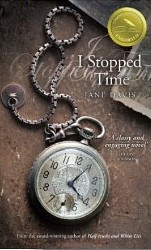 Cover of I Stopped Time by Jane Davis