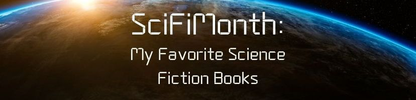 SciFiMonth: My Favorite Science Fiction Books
