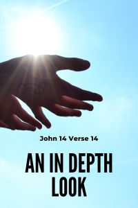 John 14 Verse 14: An In Depth Look