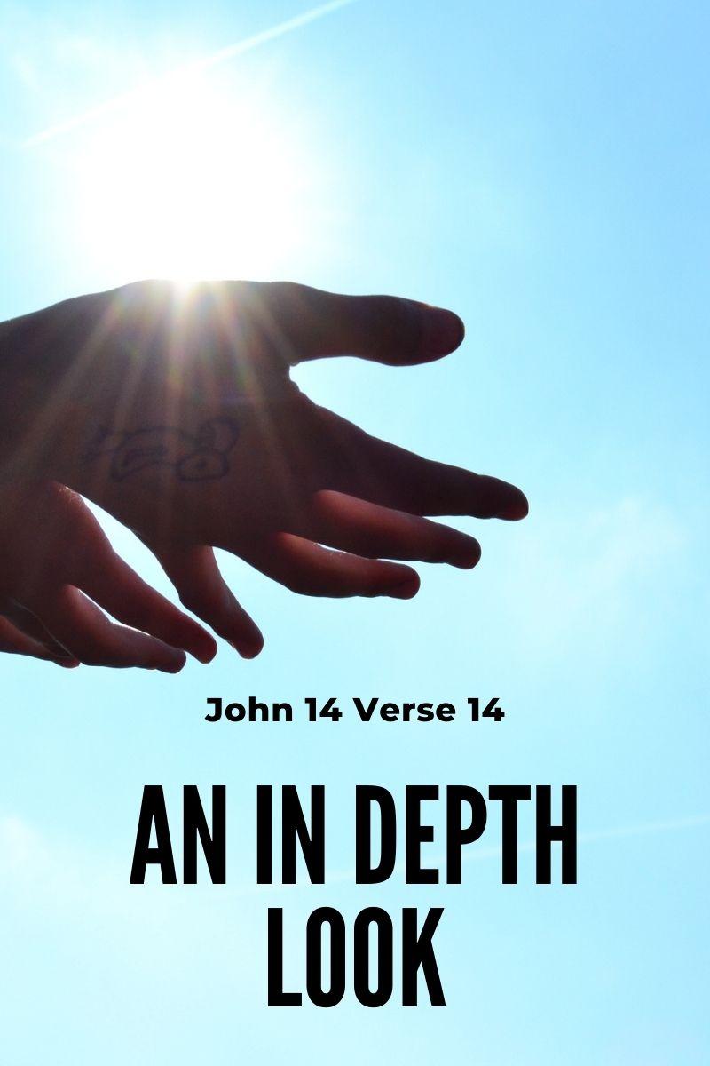 John 14 Verse 14: An In Depth Look