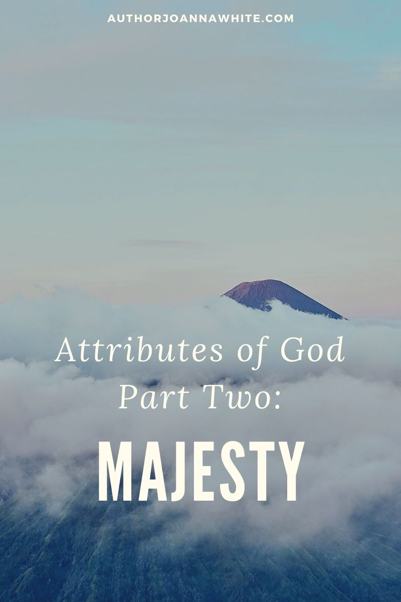 Attributes of God Part Two: Majesty