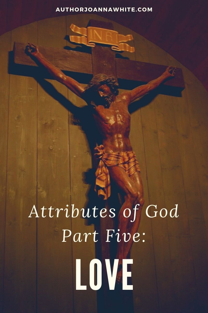 Attributes of God Part Five: Love