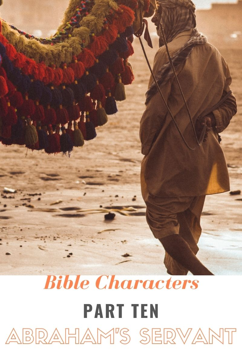 Bible Characters Part Ten: Abraham's Servant