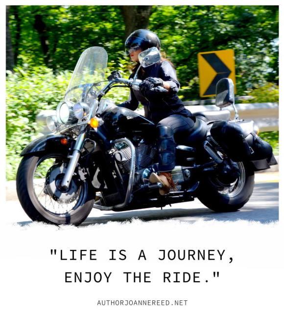 I am a biker girl   Life is a journey, enjoy the ride